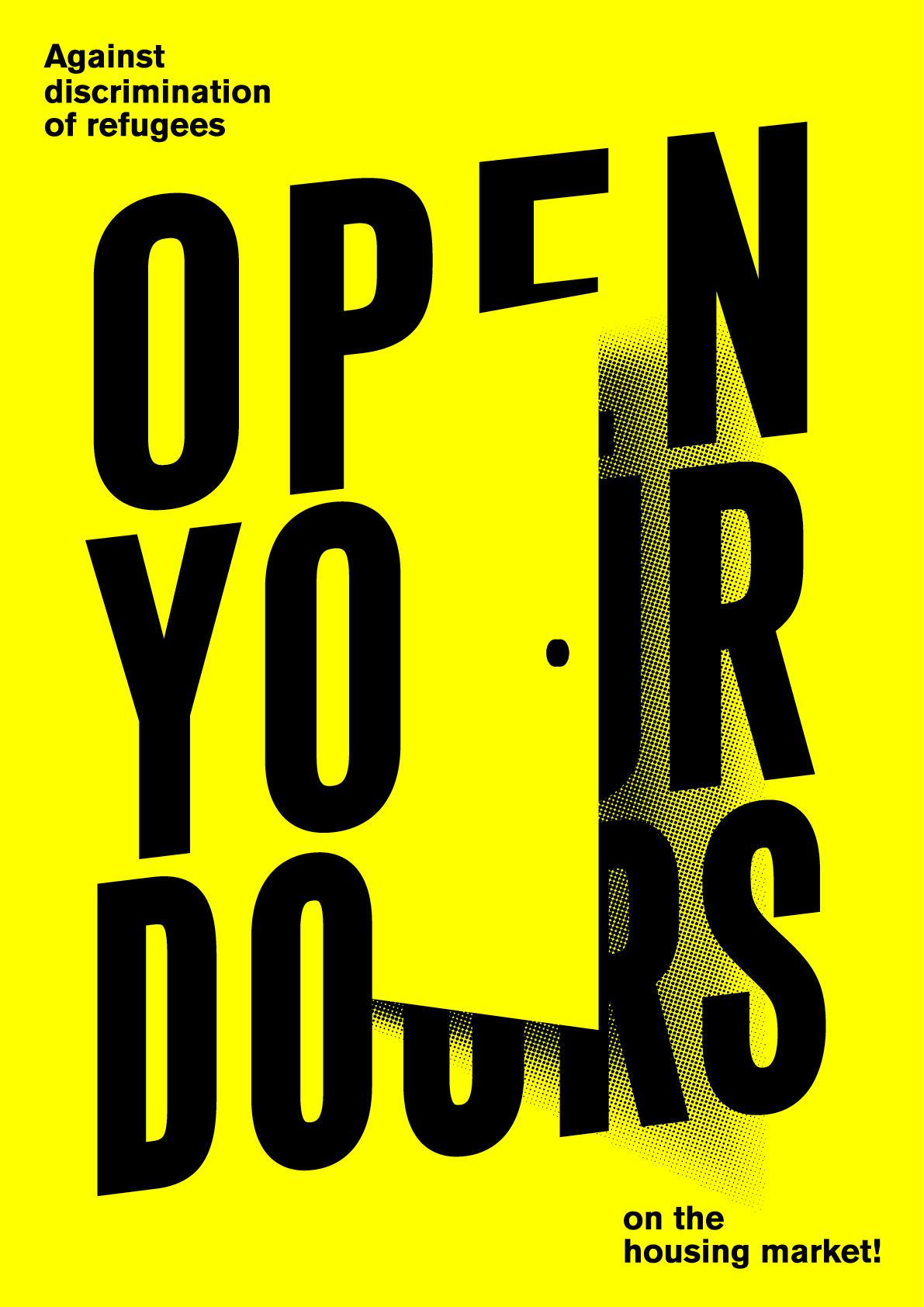 Open your doors-political poster against the discriminaton of refugess on the housing market